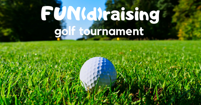 Family Fun(d)raising Golf Tournament