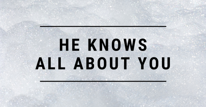 He Knows All About You