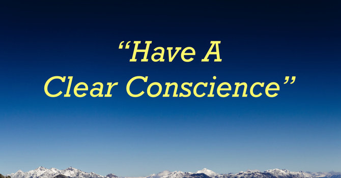 Have A Clear Conscience