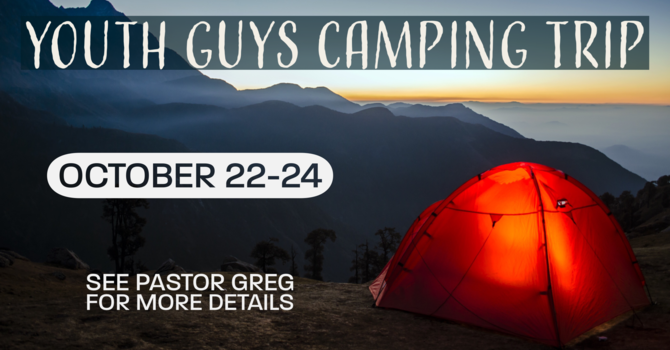 Youth Guys Camping Trip