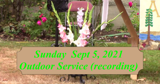 Sept. 5, 2021 Outdoor Service (recording) image