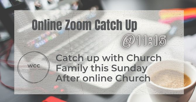 Zoom Church Family Catch Up