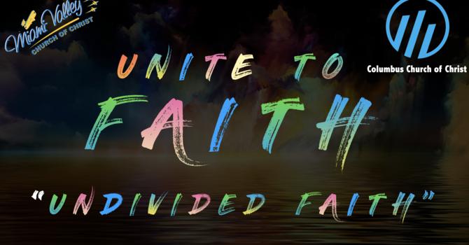 """""""UnDivided Faith"""""""