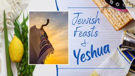 Jewish Feasts & Yeshua