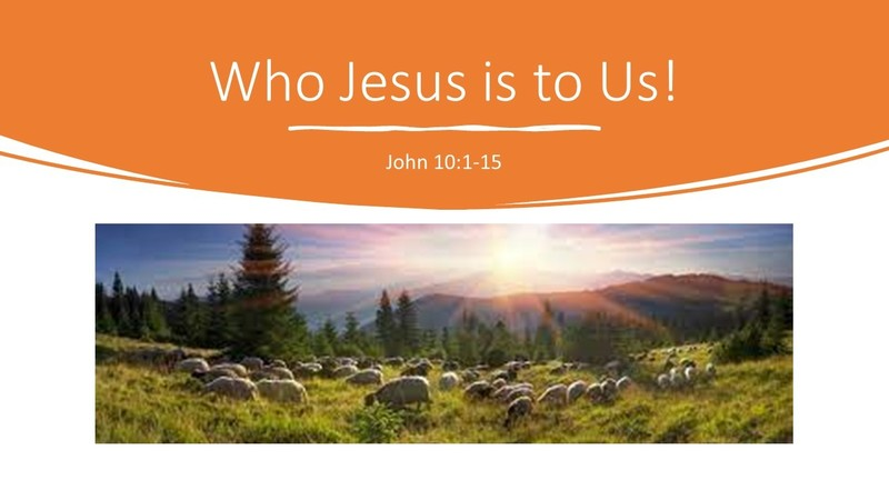 Who Jesus is to Us