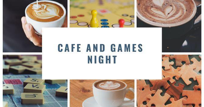 Café and Games Night