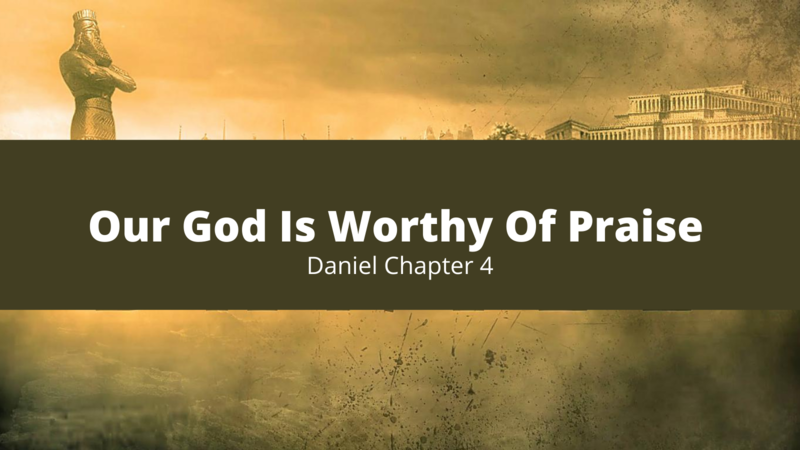 Our God Is Worthy Of Praise