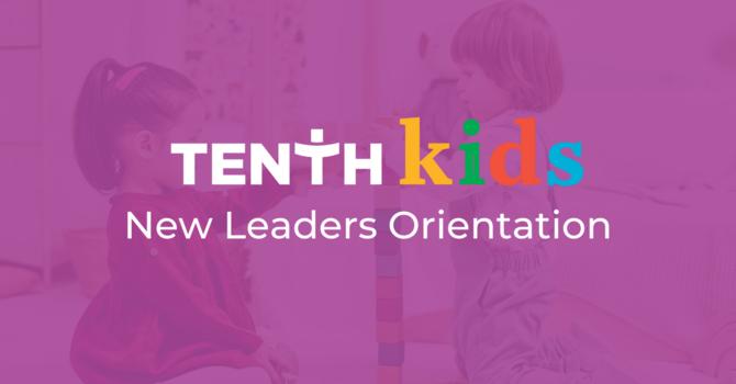 Tenth Kids New Leaders Orientation