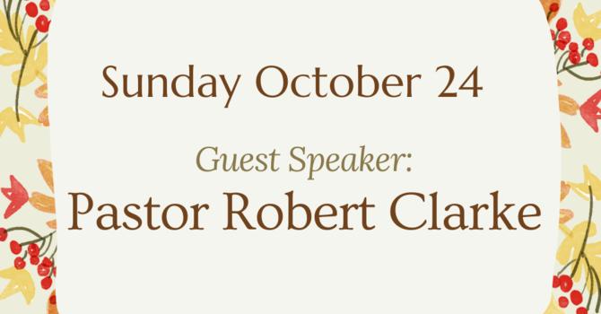 Guest Speaker-Pastor Robert Clarke