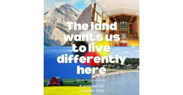 The Land Wants Us to Live Differently Here: Along the Battle River