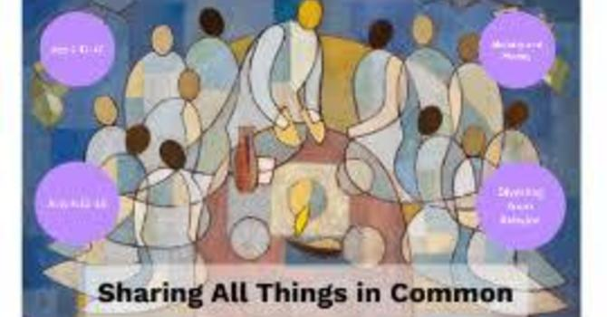 Fellowship of Sharing All Things in Common; Part 2