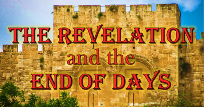 The Revelation and the end of Days - Lesson 21