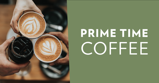 PRIME TIME COFFEE