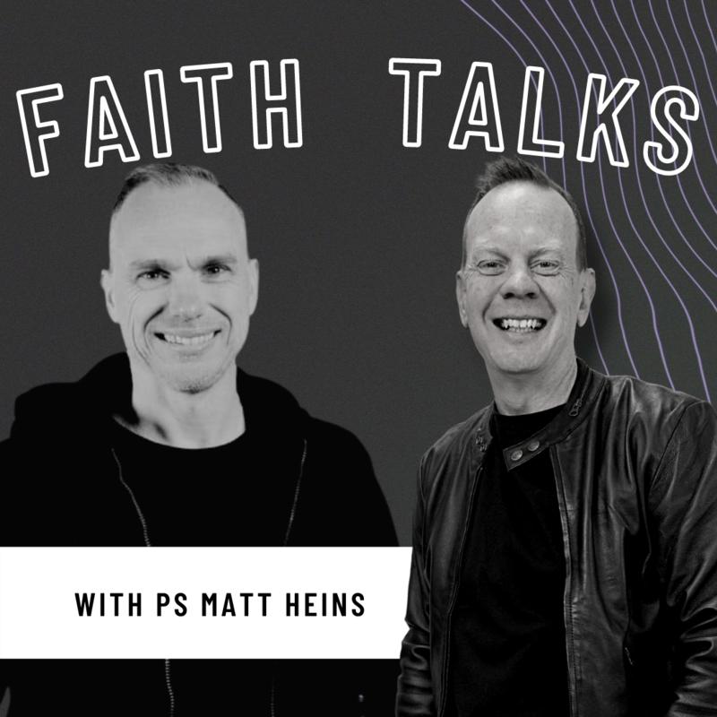 Faith Talks Episode 023 - Matt Heins