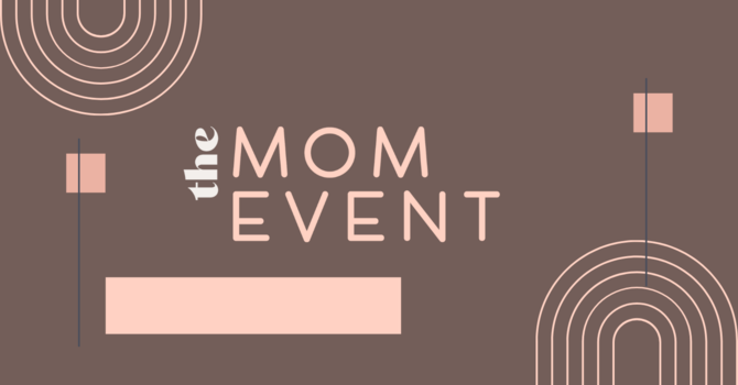 The Mom Event