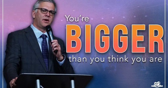 You're Bigger Than You Think You Are | Dr. Eugene Wilson