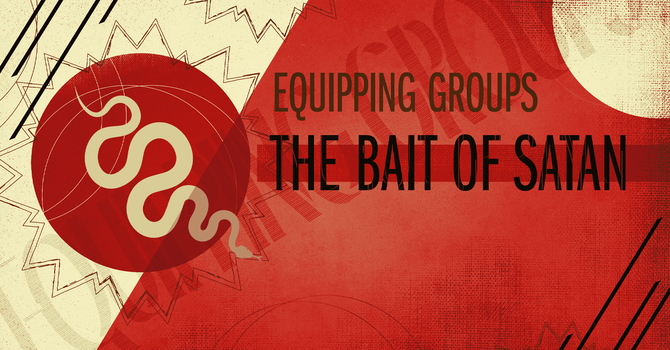 Adult Equipping Group - The Bait of Satan