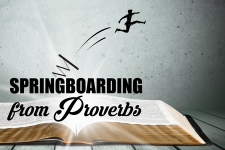 Springboard from Proverbs