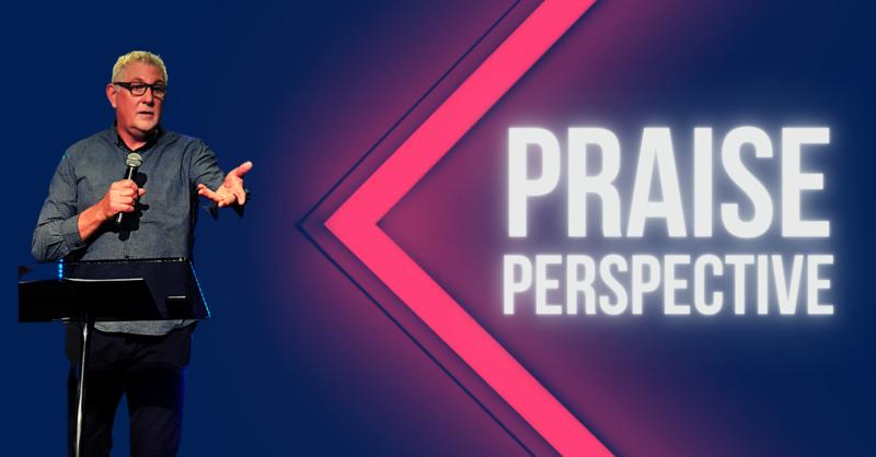 Praise Perspective