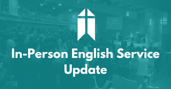 In-Person English Service Update
