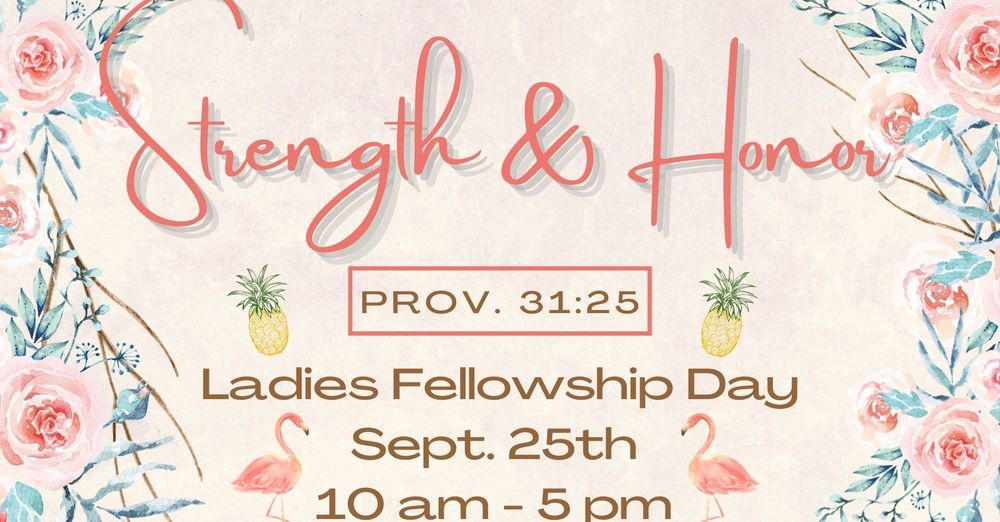 """Strength & Honor"" Ladies Fellowship Day"