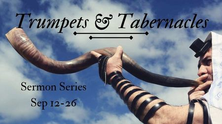 Trumpets and Tabernacles