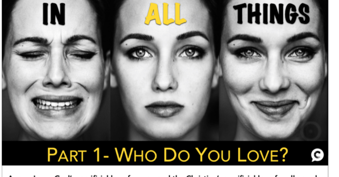 Who Do You Love? | In All Things Part 1 - Audio