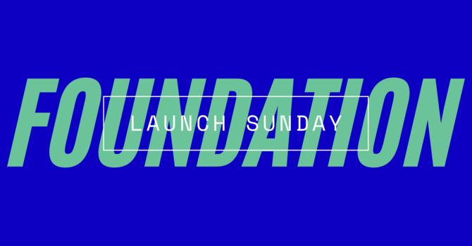 FOUNDATION   Launch Sunday