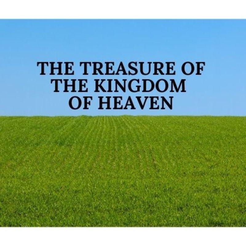 The Treasure of the Kingdom of Heaven