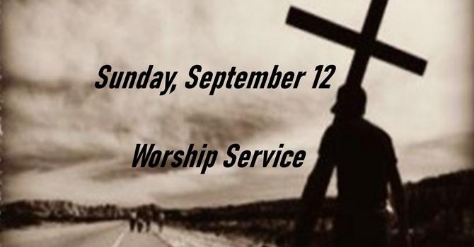 Sunday, September 12 Worship Service image