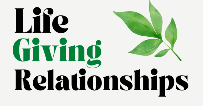Life Giving Relationships