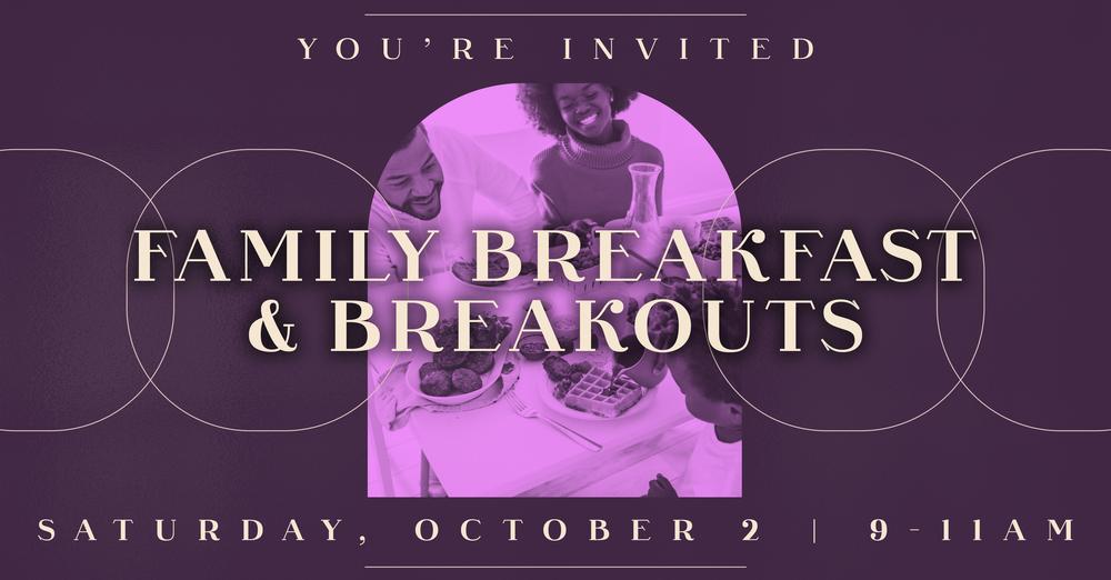 Family Breakfast & Breakouts