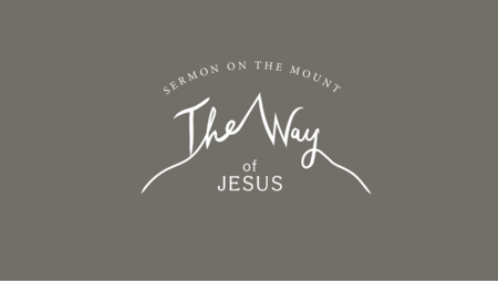 Sermon on the Mount: The Way of Jesus