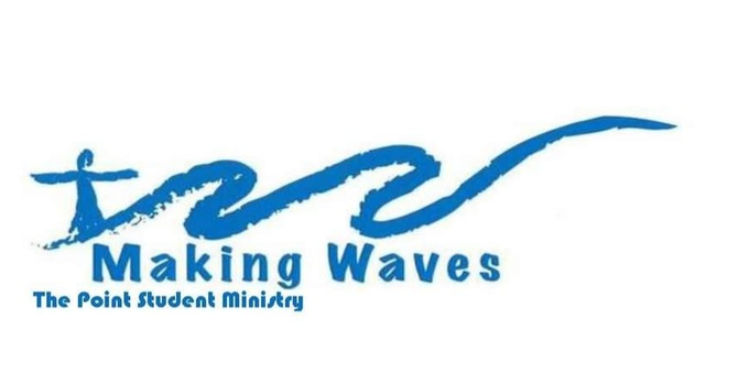 Making Waves, The Point Student Ministry