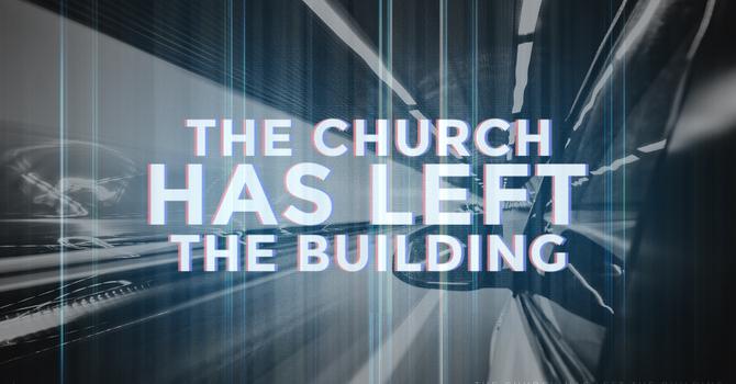 Church has left the Building
