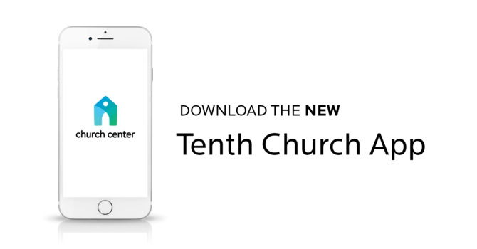 The New Tenth Church App is Here! image