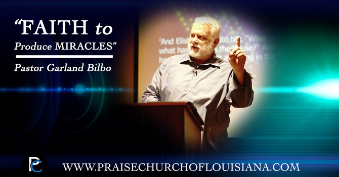 """Faith to Produce Miracles"""