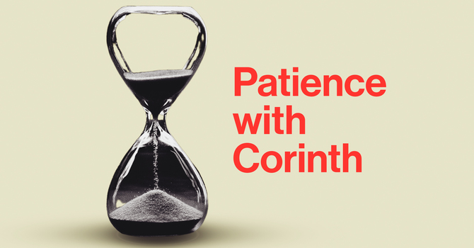 Patience with Corinth