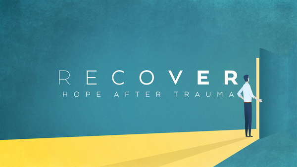 Recover: Hope after Trauma