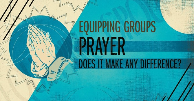 Adult Equipping Group - Prayer