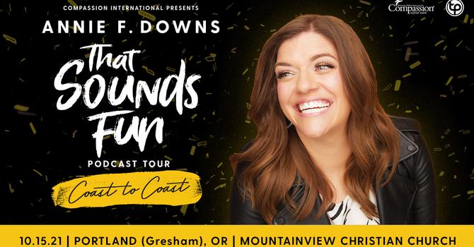 Annie F. Downs - That Sounds Fun Podcast Tour