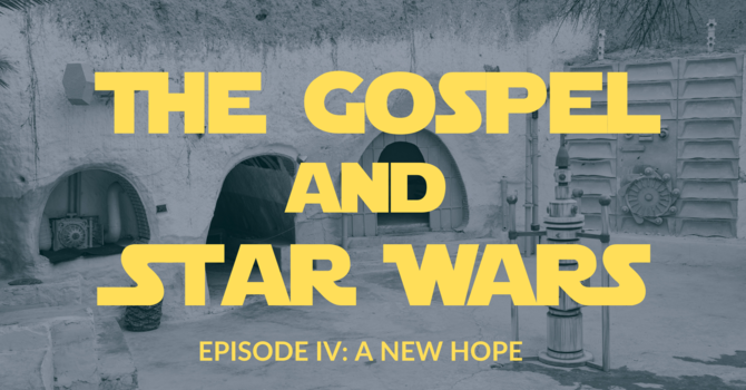 The Gospel and Star Wars image