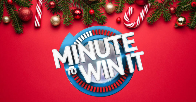 Minute to Win It - LFC Big Kids Christmas Party