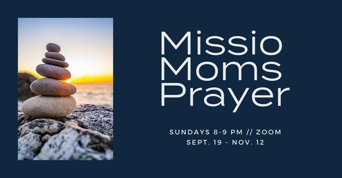 Missio Moms Prayer