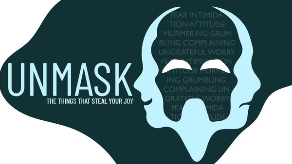 Unmask the things that steal your joy