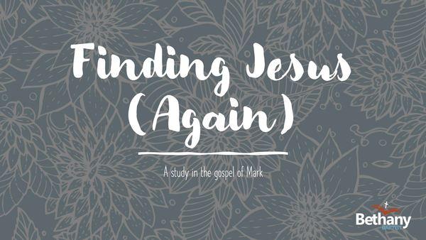 Finding Jesus (Again)