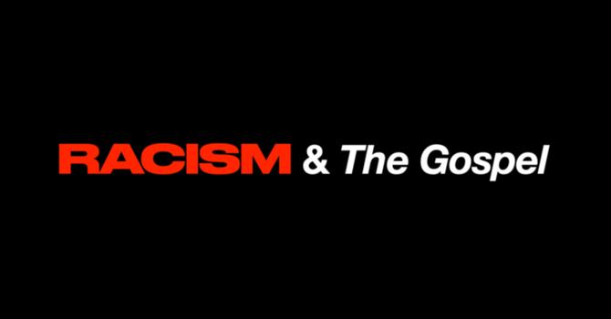 Racism & The Gospel pt 2
