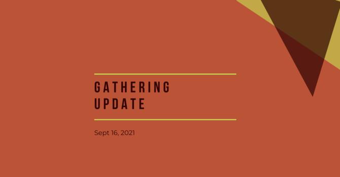 Gathering Update: Sept 16, 2021 image