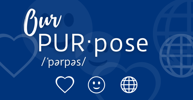 Our Purpose: Part 3 - Serve the World