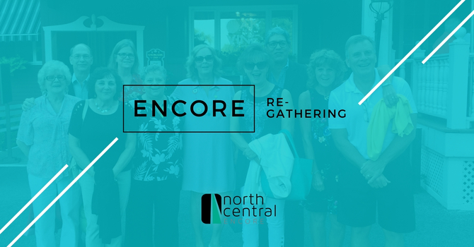 Encore Re-Gathering
